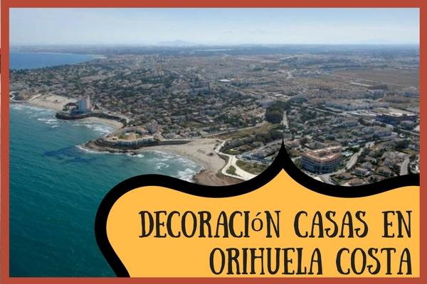 Comprar y Decorar una nueva casa en Orihuela Costa