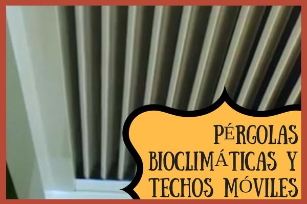 Cerramientos con Pérgolas Bioclimáticas y Techos Móviles en Madrid