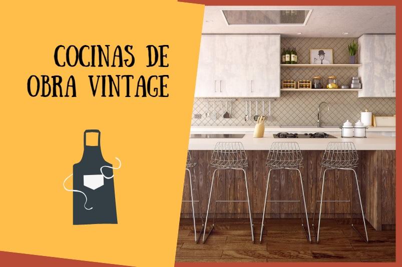 Consejos para hacer tus Cocinas de obra con un aire vintage