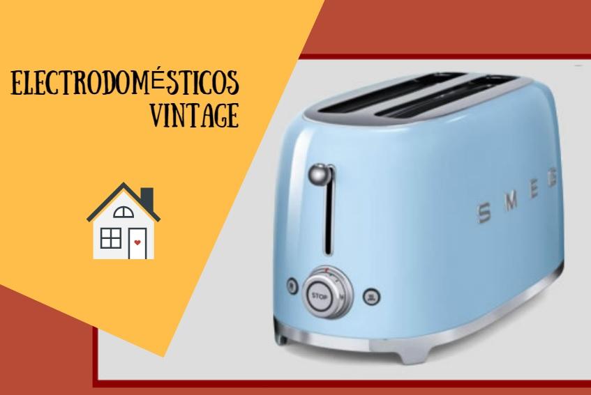 electrodomesticos vintage sep19
