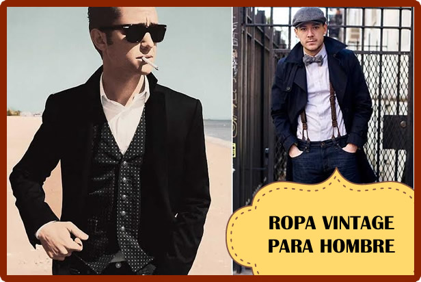Ropa vintage para hombre, claves para vestir bien